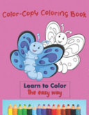 Colour Copy Coloring Book   Learn to Color   the Easy Way