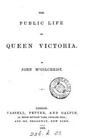 The public life of queen Victoria