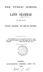 The public school Latin grammar [by B.H. Kennedy].
