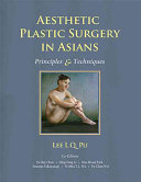 Aesthetic Plastic Surgery in Asians: Principles and Techniques, Two-Volume Set