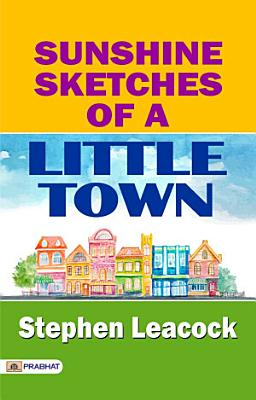 Sunshine Sketches of a Little Town PDF