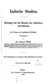 Indische Studien: Beiträge für d. Kunde d. indischen Altertums, Band 4