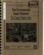 Medicine Bow-Raoutt National Forest (N.F.), Tie Camp Timber Sale, Carbon County [WY], Jackson County [CO]: Environmental Impact Statement