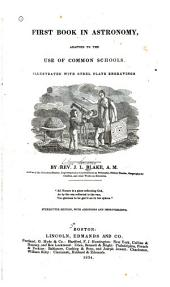 First Book in Astronomy: Adapted to the Use of Common Schools