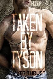 Taken by Tyson