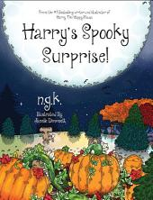 Harry's Spooky Surprise!: Teaching Children to say thank you, and not be afraid of the dark!