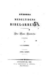 Svenska medeltidens bibel-arbeten: Volym 2
