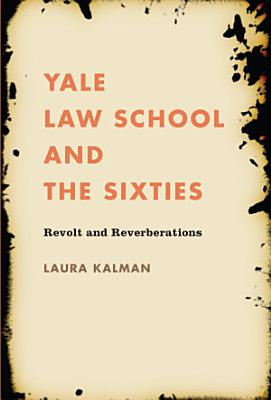 Yale Law School and the Sixties PDF