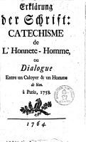 Erkl  rung der Schrifft  Catechisme de l h  nnete homme ou dialogue entre un caloger   un homme de bien     Paris 1758 PDF