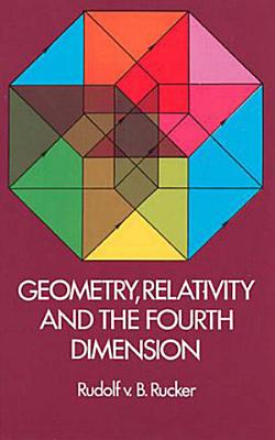 Geometry  Relativity and the Fourth Dimension