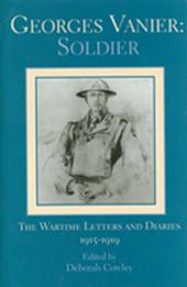 Georges Vanier, Soldier: The Wartime Letters and Diaries, 1915-1919