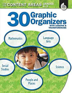 30 Graphic Organizers for the Content Areas  Grades K 3 Book
