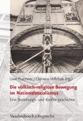 Die völkisch-religiöse Bewegung im Nationalsozialismus: Eine Beziehungs- und Konfliktgeschichte, Ausgabe 2