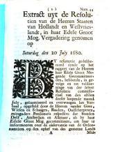 Extract uyt de resolutien van de heeren Staaten van Hollandt en Westvrieslandt [...] genomen op saturdag den 20 july 1680