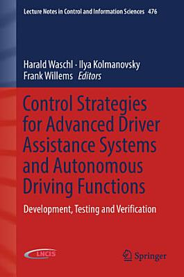 Control Strategies for Advanced Driver Assistance Systems and Autonomous Driving Functions