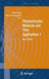 Photorefractive Materials and Their Applications 1: Basic Effects