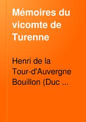 Mémoires du vicomte de Turenne, depuis duc de Bouillon, 1565-1586: suivi de trente-trois lettres du roi de Navarre (Henri IV) et d'autres documents inédits