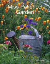 Miss Patience' Garden