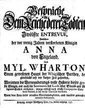 Gespräche in dem Reiche derer Todten ... zwischen ... Anna von Engeland, Und Myl. Wharton ...