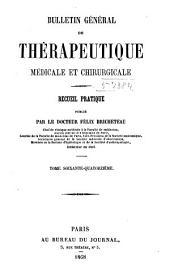 Bulletin général de thérapeutique médicale, chirurgicale, obstétricale et pharmaceutique: Volume74