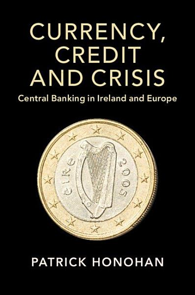 Download Currency  Credit and Crisis Book