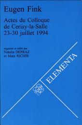 Eugen Fink: actes du colloque de Cerisy-la-Salle, 23-30 juillet 1994