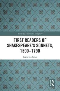 First Readers of Shakespeare   s Sonnets  1590 1790 PDF