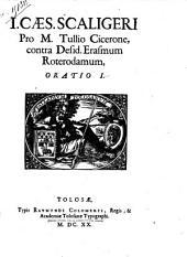 Pro M. Tullio Cicerone, contra Desid. Erasmum Roterodamum, oratio I.