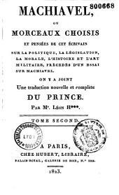 Machiavel ou morceaux choisis et pensées de cet ecrivain avec une traduction nouvelle du prince