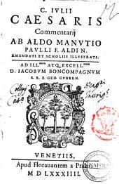 C. Iulii Caesaris Commentarij ab Aldo Manutio Paulli f. Aldi n. emendati et scholiis illustrati