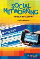 Social Networking: MySpace, Fac, & Twitter