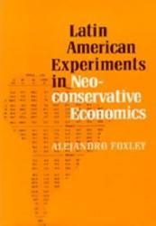 Latin American Experiments In Neoconservative Economics Book PDF