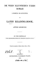 De viris illustribus urbis Romae a Romulo ad Augustum, a Latin reading-book, after Lhomond, by the editor of 'The graduated series of English reading-books'.