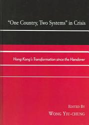 One Country Two Systems In Crisis Book PDF