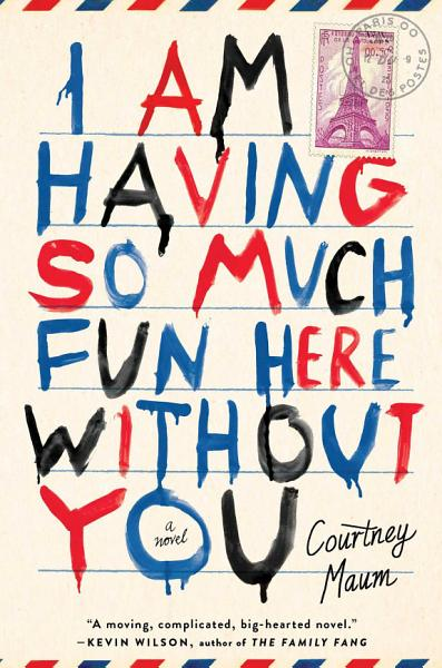 Download I Am Having So Much Fun Here Without You Book