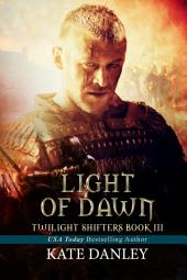 Light of Dawn: Twilight Shifters - Book Three