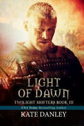 Light of Dawn: Twilight Shifters - Book Three