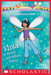 Princess Fairies #4: Elisa the Royal Adventure Fairy