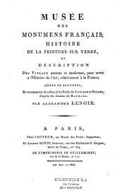 Musée des monumens français: histoire de la peinture sur verre et description des vitraux.....