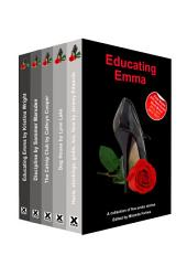 Educating Emma: A collection of five erotic stories