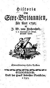 Historia om Stor-Britannien, för året 1792: Öfversätning ifrån Tyskan