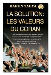 La Solution: Les Valeurs Du Coran