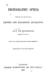 Photographic Optics: Including the Description of Lenses and Enlarging Apparatus. Translated from the French