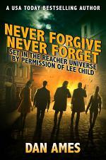 Never Forgive Never Forget (Jack Reacher's Special Investigators #4)