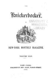 The Knickerbocker: Or, New-York Monthly Magazine, Volume 24