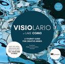 Visiolario of Lake Como. A Tourist Guide for Creative Minds