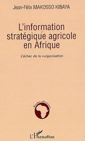 L'information stratégique agricole en Afrique: L'échec de la vulgarisation