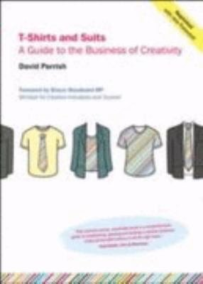 T Shirts and Suits  A Guide to the Business of Creativity