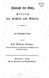 Heinrich der Löwe, Herzog der Sachsen und Beyern: ein biographischer Versuch