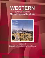Western European Countries Mineral Industry Handbook Volume 1 Strategic Information and Regulations PDF